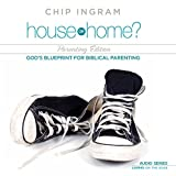 House or Home Parenting Edition: Gods Blueprint for Biblical Parenting