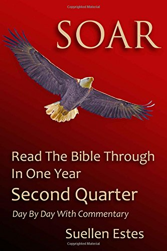 Soar: Read The Bible Through In A Year, Second Quarter: Volume 2