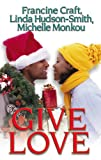 img - for Give Love: Kisses And Mistletoe\Fantasy Fulfilled\Someone To Love (Arabesque) book / textbook / text book