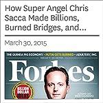 How Super Angel Chris Sacca Made Billions, Burned Bridges, and Crafted the Best Seed Portfolio Ever | Alex Konrad