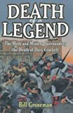 img - for Death of a Legend: The Myth and Mystery Surrounding the Death of Davy Crockett by Groneman, Bill (1999) Paperback book / textbook / text book