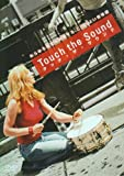 Touch the Sound : タッチ・ザ・サウンド [DVD]