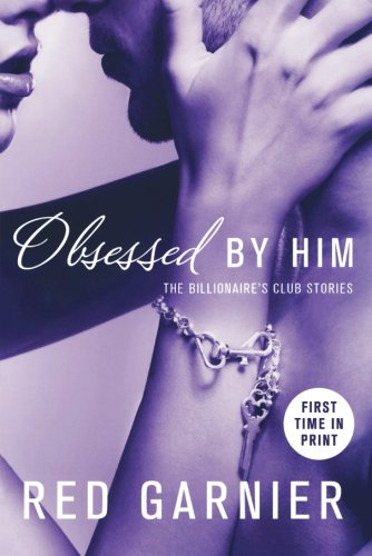 Image of Obsessed by Him (The Billionaire's Club)