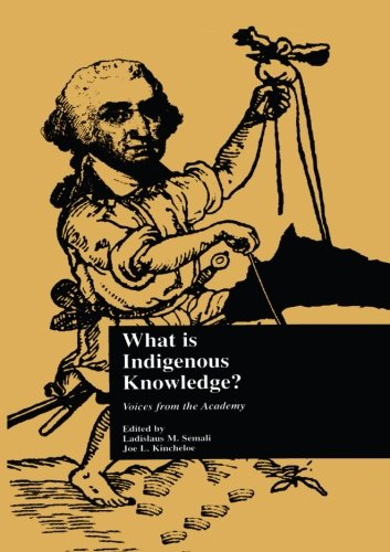 What is Indigenous Knowledge?: Voices from the Academy...