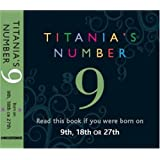 Titania's Numbers - 9: Born on 9th, 18th, 27th (Titania's Numbers)