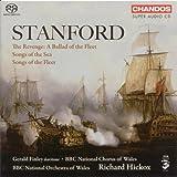 Stanford: Songs Of The Fleet / The Revenge - A Ballad Of The Fleet / Songs Of The Sea