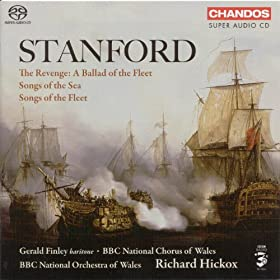 Stanford: Songs Of The Fleet / The Revenge - A Ballad Of The Fleet / Songs Of The Sea