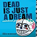 Dead Is Just a Dream (       UNABRIDGED) by Marlene Perez Narrated by Suzy Jackson