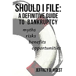 Should I File: A Definitive Guide to Bankruptcy