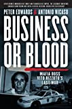 Business or Blood: Mafia Boss Vito Rizzutos Last War