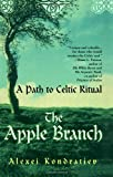 The Apple Branch: A Path to Celtic Ritual (0806525029) by Kondratiev, Alexi