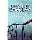 Ne la quitte pas des yeuxpar Linwood Barclay
