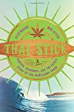 img - for Thai Stick: Surfers, Scammers, and the Untold Story of the Marijuana Trade book / textbook / text book