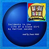 Incidents In The Life Of A Slave Girl By Harriet Jacobs(A) [Audiobook]