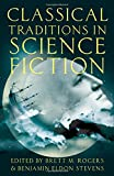 Classical Traditions in Science Fiction (Classical Presences)