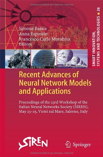 Recent Advances Of Neural Network Models And Applications: Proceedings Of The 23Rd Workshop Of The Italian Neural Networks Society (Siren), May 23-25, ... (Smart Innovation, Systems And Technologies)
