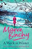 Maeve Binchy A Week in Winter by Binchy, Maeve Hardback Edition (2012)