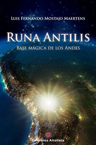 RUNA ANTILIS: Base Magica de los Andes (Spanish Edition) [MOSTAJO MAERTENS, LUIS FERNANDO] (Tapa Blanda)