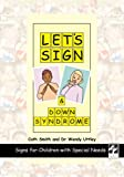 Cath Smith Let's Sign and Down Syndrome: Signs for Children with Special Needs