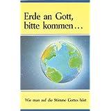 """Erde an Gott, bitte kommen...: Wie man auf die Stimme Gottes h�rtvon """"Harold Klemp"""""""