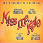 Kiss Me Kate - The New Broadway Cast...