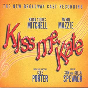 Kiss Me Kate - the New Broadway Cast Recording