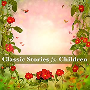 Classic Stories for Children Audiobook