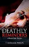 Deathly Reminders: a Derek Cole Thriller (Derek Cole Suspense Thrillers Book 6)