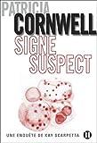 Signe suspect : Une enqu�te de Kay Scarpetta