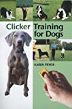 Clicker Training for Dogs (1860542824) by Pryor, Karen