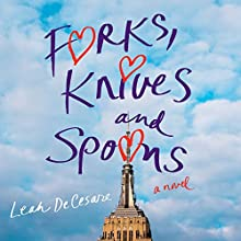 Forks, Knives, and Spoons: A Novel Audiobook by Leah DeCesare Narrated by Vanessa Moyen