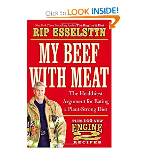 My Beef with Meat: The Healthiest Argument for Eating a Plant-Strong Diet–Plus 140 New Engine 2 Recipes [Hardcover] — by Rip Esselstyn