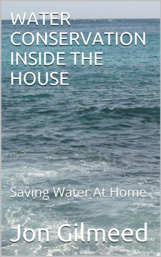 WATER CONSERVATION INSIDE THE HOUSE: Saving Water At Home PDF