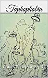 Taphophobia: A Collection of Poems (Schadenfreude Book 1)