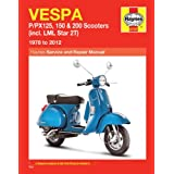 Vespa: P/PX125, 150 & 200 Scooters (incl. LML Star 2T) 1978 to 2012 (Haynes Service & Repair Manual)