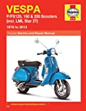 Vespa P/PX125, 150 & 200: 1978 to 2012 Service Manual (Haynes Service and Repair Manual)
