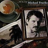 Michael Franks Backward Glance: The Best Of Michael Franks
