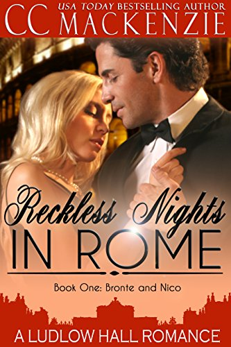Reckless Nights In Rome: A Ludlow Hall Romance by Cc Mackenzie ebook deal