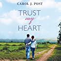 Trust My Heart Audiobook by Carol J. Post Narrated by Mary-Margaret Roberts
