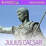 Julius Caesar: Famous People |  iMinds