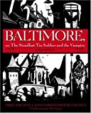 Baltimore,: Or, the Steadfast Tin Soldier and the Vampire Special Edition
