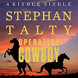 Operation Cowboy: The Secret American Mission to Save the World's Most Beautiful Horses in the Last Days of World War II | [Stephan Talty]