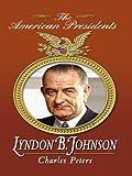 Lyndon B. Johnson (Thorndike Biography) (141043012X) by Peters, Charles