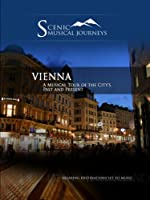 Naxos Scenic Musical Journeys Vienna A Musical Tour of the City's Past and Present