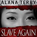 Slave Again Audiobook by Alana Terry Narrated by Pamela Lorence