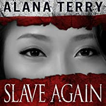 Slave Again (       UNABRIDGED) by Alana Terry Narrated by Pamela Lorence