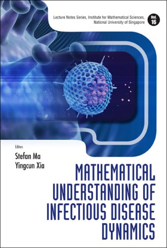 Mathematical Understanding of Infectious Disease Dynamics (Lecture Notes Series, Institute for Mathematical Sciences, National University O)