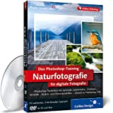 "Adobe Photoshop f�r digitale Fotografie: Photoshop-Training: Landschaft&Naturvon ""Galileo Press"""