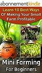 Mini Farming For Beginners: Learn 10...