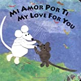Mi Amor Por Ti/My Love for You (Spanish Edition)